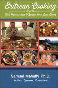Eritrean Cooking:  Rich Relationships and Recipes from East Africa